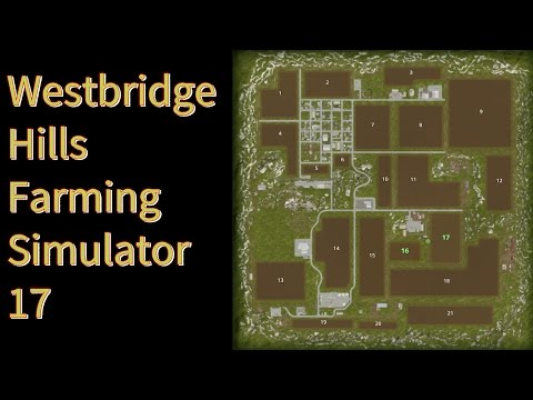 Farming Simulator 17 - Map First Impressions - Westbridge Hills 2017 Giants Ediition (видео)