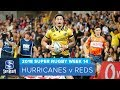 HIGHLIGHTS: 2018 Super Rugby Week 14: Hurricanes v Reds