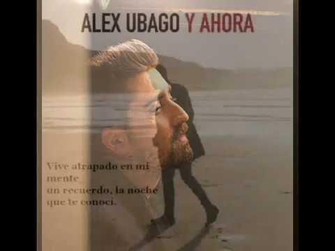 Letra Y Ahora Alex Ubago