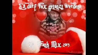 Es darf getanzt werden - Live Mix -   Dj  Frank Mix 2013