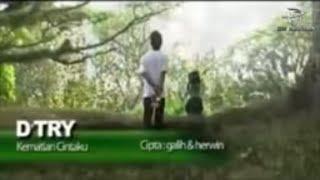 D'Try - Kematian Cintaku (Official Music Video)