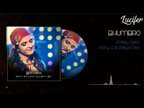 ELECTRO FOLK: BHUMBRO   Shirley Setia, Parry G & Aditya Dev