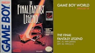 Video Game Boy World #018: The Final Fantasy Legend (Squaresoft, 1989) MP3, 3GP, MP4, WEBM, AVI, FLV Desember 2018