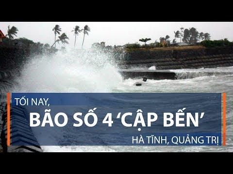Tối nay, bão số 4 'cập bến' Hà Tĩnh, Quảng Trị | VTC1 - Thời lượng: 2 phút, 13 giây.