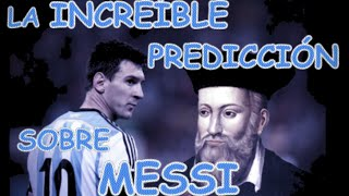 Video La Increíble Predicción de Nostradamus Sobre Messi!!!! MP3, 3GP, MP4, WEBM, AVI, FLV Desember 2018