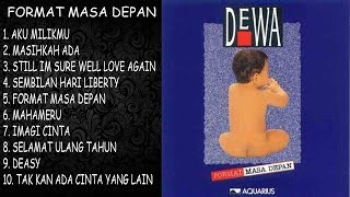 Video DEWA 19 - FORMAT MASA DEPAN (FULL ALBUM) HQ MP3, 3GP, MP4, WEBM, AVI, FLV Juli 2018