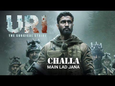Challa - Main lad jana - URI THE SURGICAL STRIKE   Vicky Kaushal   Yami Gautam