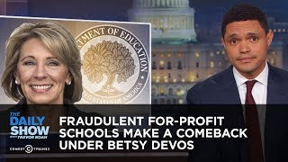 Video Fraudulent For-Profit Schools Make a Comeback Under Betsy DeVos | The Daily Show MP3, 3GP, MP4, WEBM, AVI, FLV Mei 2018