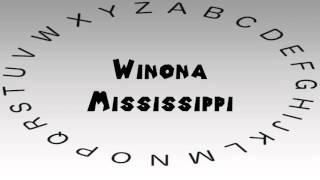 Winona (MS) United States  city photos : How to Say or Pronounce USA Cities — Winona, Mississippi