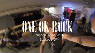 ONE OK ROCK European Tour 2016 -Episode 3-
