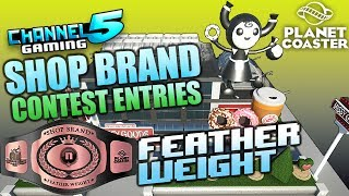Channel5 Gaming Planet Coaster Shop Brand Contest! Feather Weight (New Builders) Entries! 35 total contestants entered in for this Bracket, and we are going ...
