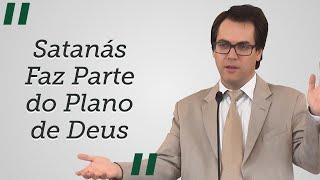 """""""Satanás Faz Parte do Plano de Deus"""" - Leandro Lima"""