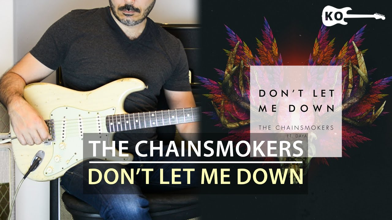 The Chainsmokers ft. Daya – Don't Let Me Down – Electric Guitar Cover by Kfir Ochaion