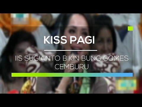 Video Iis Sugianto Bikin Bung Gomes Cemburu - Kiss Pagi download in MP3, 3GP, MP4, WEBM, AVI, FLV January 2017