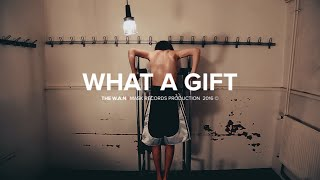 The W.A.N - What A Gift [OFFICIAL MUSIC VIDEO] © 2016