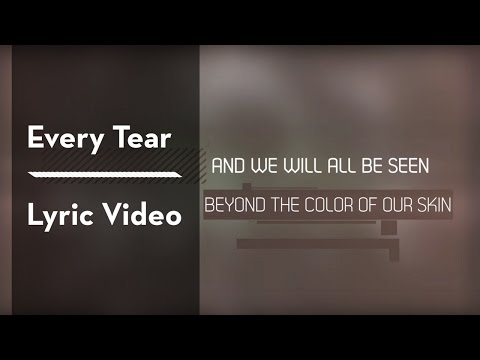 Every Tear Lyric Video
