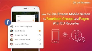 How To Live Stream Android Screen To Facebook Page and Facebook Groups - New Features of DU Recorder