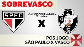 Nossas impressões sobre a derrota do Vasco pro São Paulo direto do Morumbi.