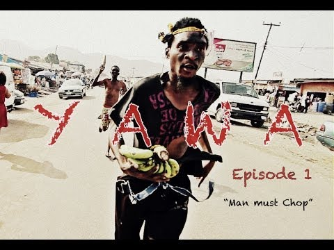 Yawa - Episode 1 (man Must Chop)