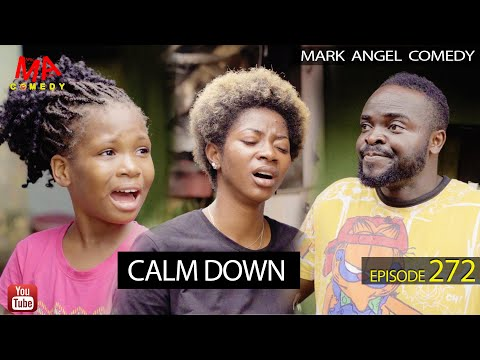 CALM DOWN (Mark Angel Comedy) (Episode 272)