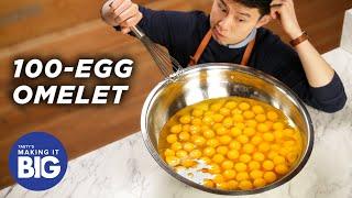 I Made A Giant 100-Egg Omelet •Tasty