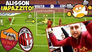 ALISSON ma che CAZ*O FAI?! Roma-Milan [Fifa 18 Gameplay ITA]