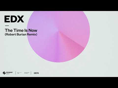 EDX – The Time Is Now (Robert Burian Remix) [Official Audio]