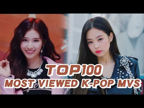 [TOP 100] MOST VIEWED K-POP MUSIC VIDEOS OF ALL TIME  • January 2019