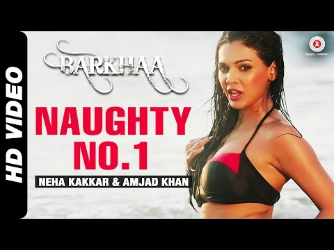 Naughty No.1 Official Video | Barkhaa | Sara Loren | Neha Kakkar & Amjad Khan