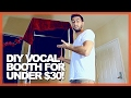 How To Make A Homemade Vocal Booth For Under $30! (Tutorial)