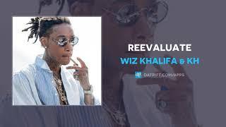 Wiz Khalifa & KH - Reevaluate (AUDIO)