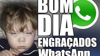 Bom dia WhatsApp / Grupo mais Engraçados - Videos WhatsApp