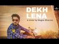 Dekh Lena (Unplugged) Full Lyrical || Tum Bin 2 || Arijit || Cover by Gagan Sharma || 5RIVERZ ||