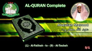 Video Holy Quran Complete - Abdullah Matrood 3/1 عبد الله مطرود MP3, 3GP, MP4, WEBM, AVI, FLV November 2018