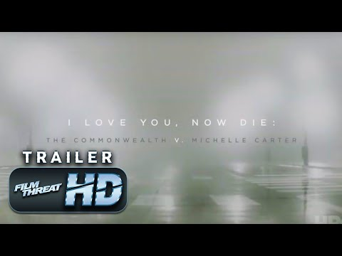 I LOVE YOU, NOW DIE | Official HD SXSW Trailer (2019) | DOCUMENTARY | Film Threat Trailers