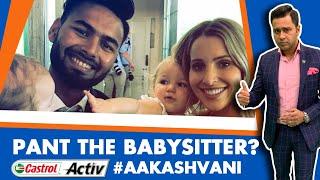 #CWC19: Rishabh PANT - BABYSITTING Expert? | Castrol Activ #AakashVani
