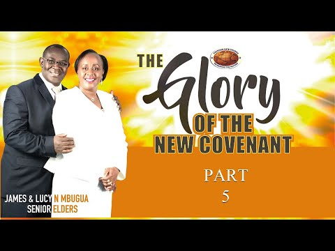 The Glory of the New Covenant_Part 5