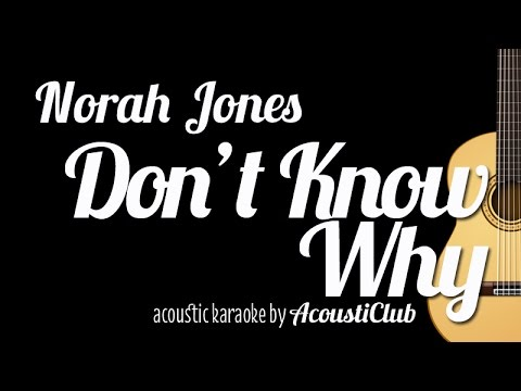 Don't Know Why – Norah Jones (Acoustic Guitar Karaoke Version)