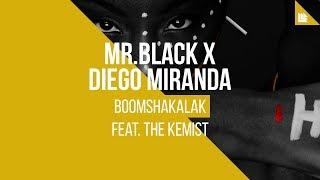 Download Lagu MR.BLACK X Diego Miranda feat. The Kemist - Boomshakalak Mp3