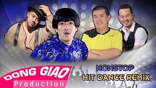 Nonstop Hit Dance Remix - Trường Giang ft Long đẹp trai ft Nhật Cường ft Hiếu Hiền
