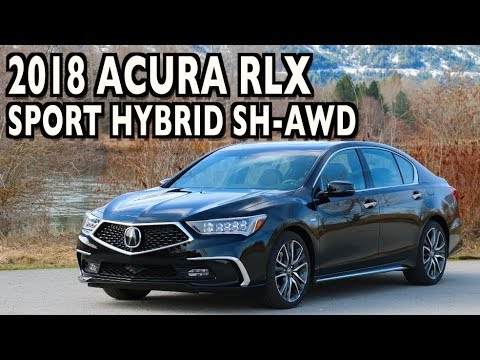 All-New Review: 2018 Acura RLX Sport Hybrid SH-AWD On Everyman Driver