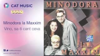 Minodora la Maxxim - Vino, sa-ti cant ceva
