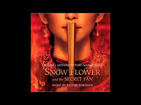 1. Lily Meets Snow Flower - Snow Flower and the Secret Fan OST - Rachel Portman