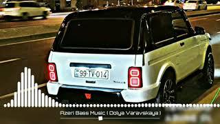 ????En yeni dolya azeri bass music????2020,remix