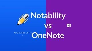 Notability vs OneNote on the iPad pro (12.9
