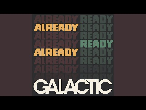 Ready Already online metal music video by GALACTIC