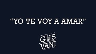 Yo Te Voy Amar - Gus ft - YouTube