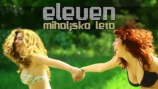 Download Lagu Eleven - Miholjsko leto Mp3