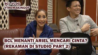 Video BCL Menanti Ariel Mencari Cinta? (Rekaman di Studio Part 2) MP3, 3GP, MP4, WEBM, AVI, FLV September 2019