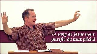 LE SANG DE JÉSUS NOUS PURIFIE DE TOUT PÉCHÉ